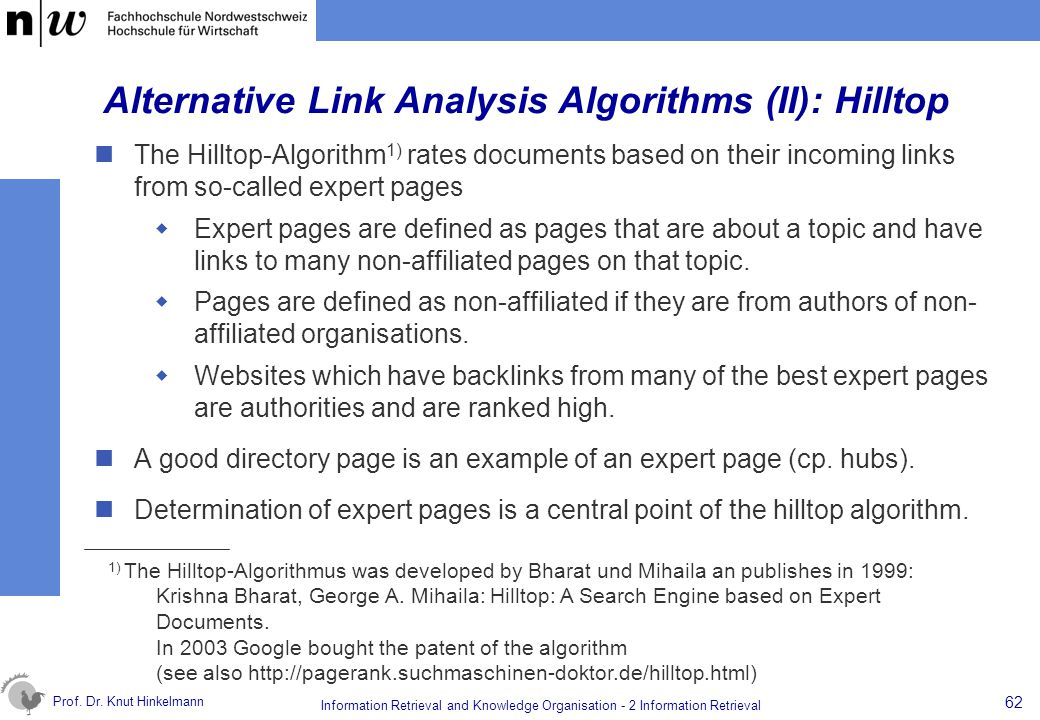 Prof. Dr. Knut Hinkelmann 62 Information Retrieval and Knowledge Organisation - 2 Information Retrieval Alternative Link Analysis Algorithms (II): Hil