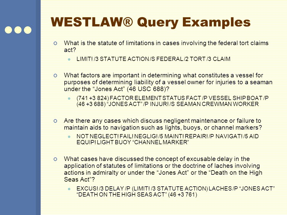 WESTLAW® Query Examples What is the statute of limitations in cases involving the federal tort claims act.