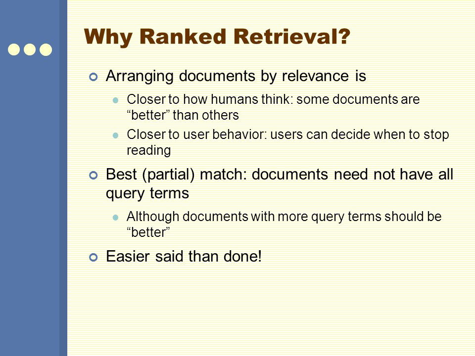 Why Ranked Retrieval.
