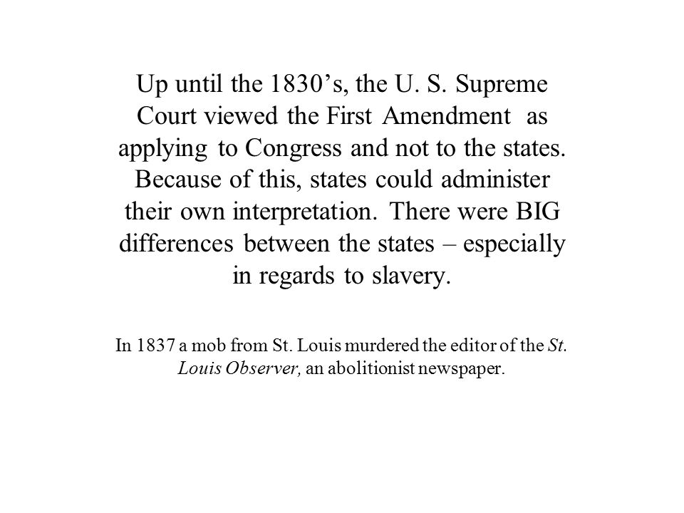 Up until the 1830's, the U. S.
