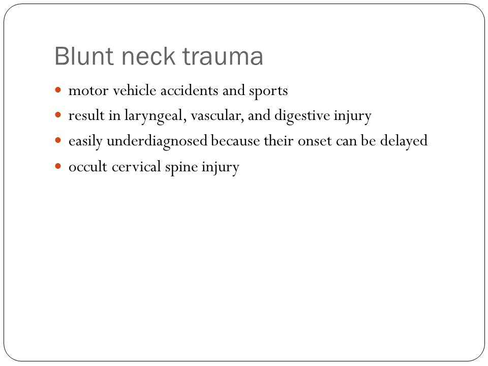 Blunt neck trauma motor vehicle accidents and sports result in laryngeal, vascular, and digestive injury easily underdiagnosed because their onset can