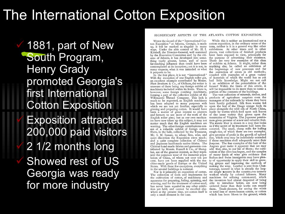 The International Cotton Exposition 1881, part of New South Program, Henry Grady promoted Georgia's first International Cotton Exposition Exposition a