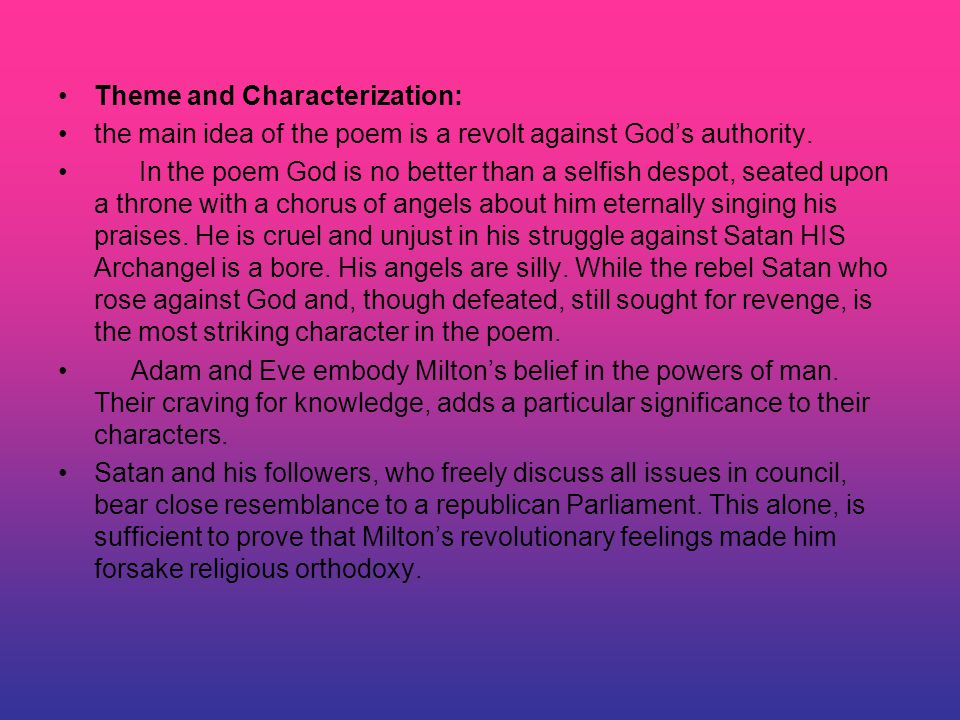 Theme and Characterization: the main idea of the poem is a revolt against God's authority.