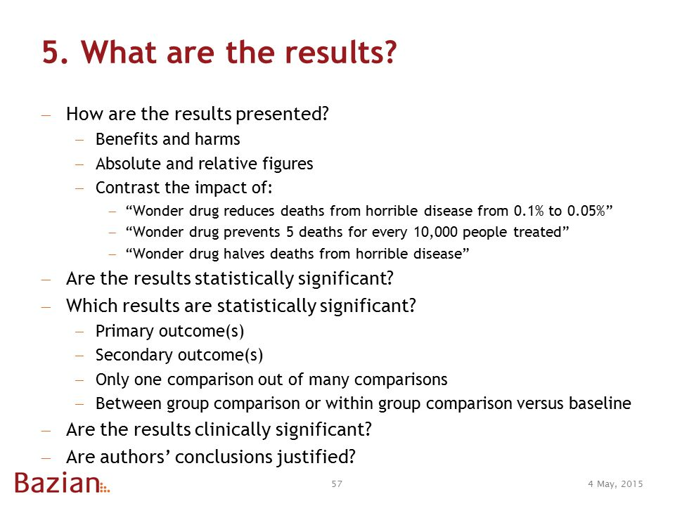 5. What are the results.  How are the results presented.