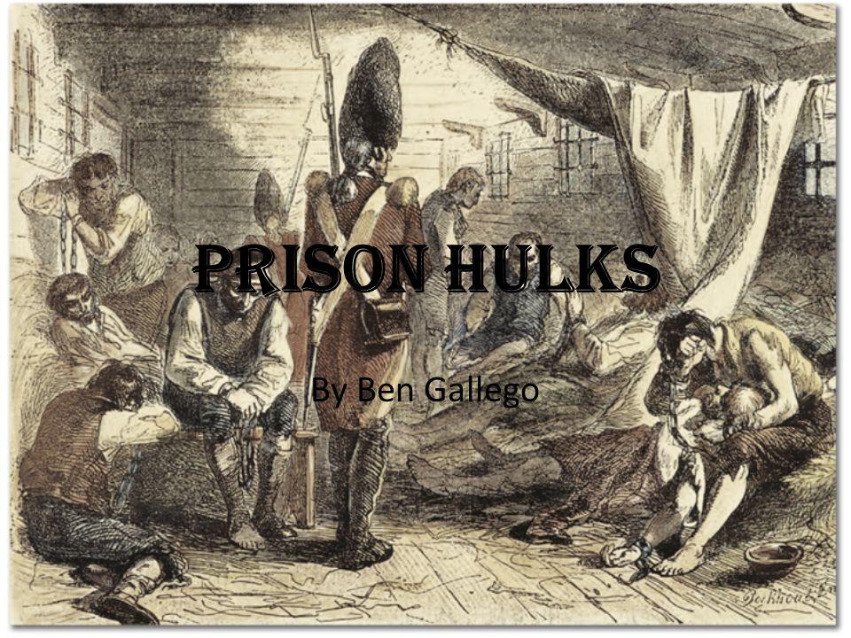 Prison Hulks By Ben Gallego