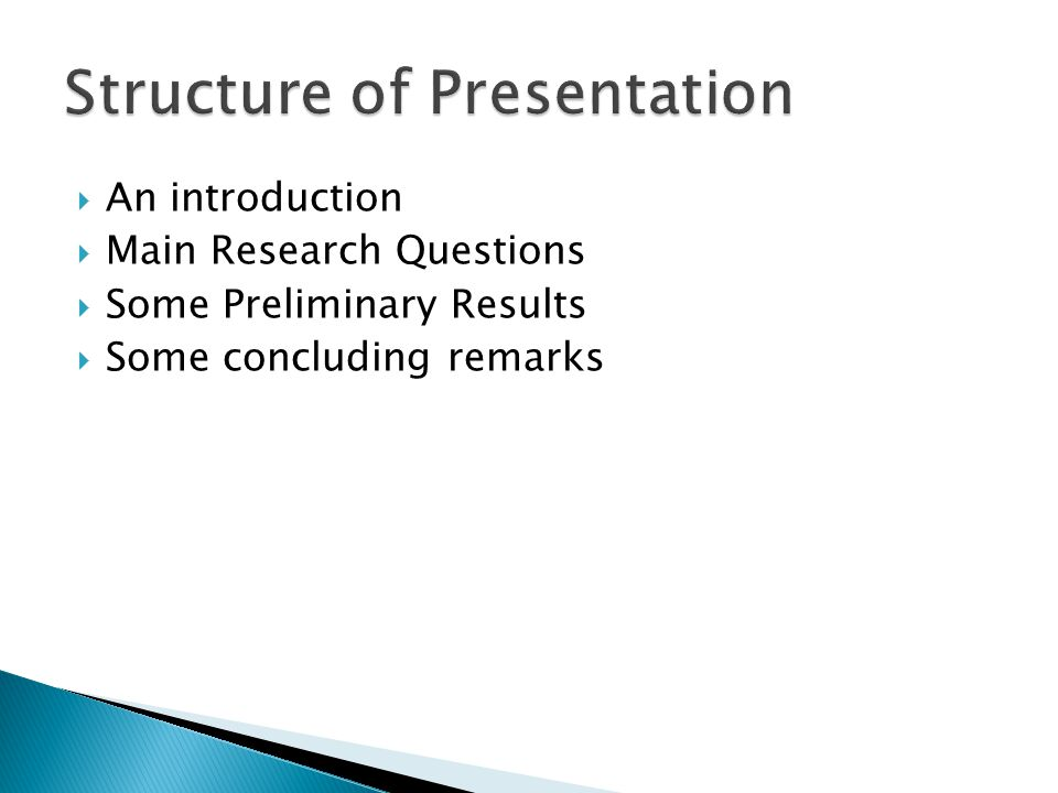  An introduction  Main Research Questions  Some Preliminary Results  Some concluding remarks
