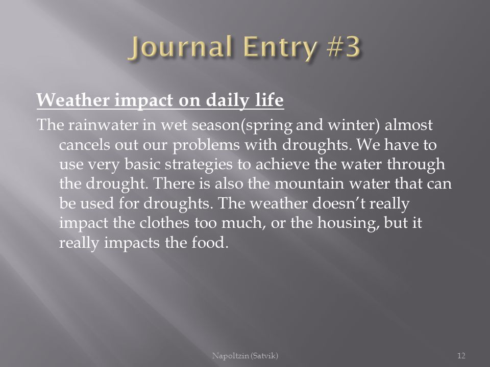 Weather Description We have long springs with lots of rain, no winters, short falls(autumns), and summers that give drought and famine, and are longer