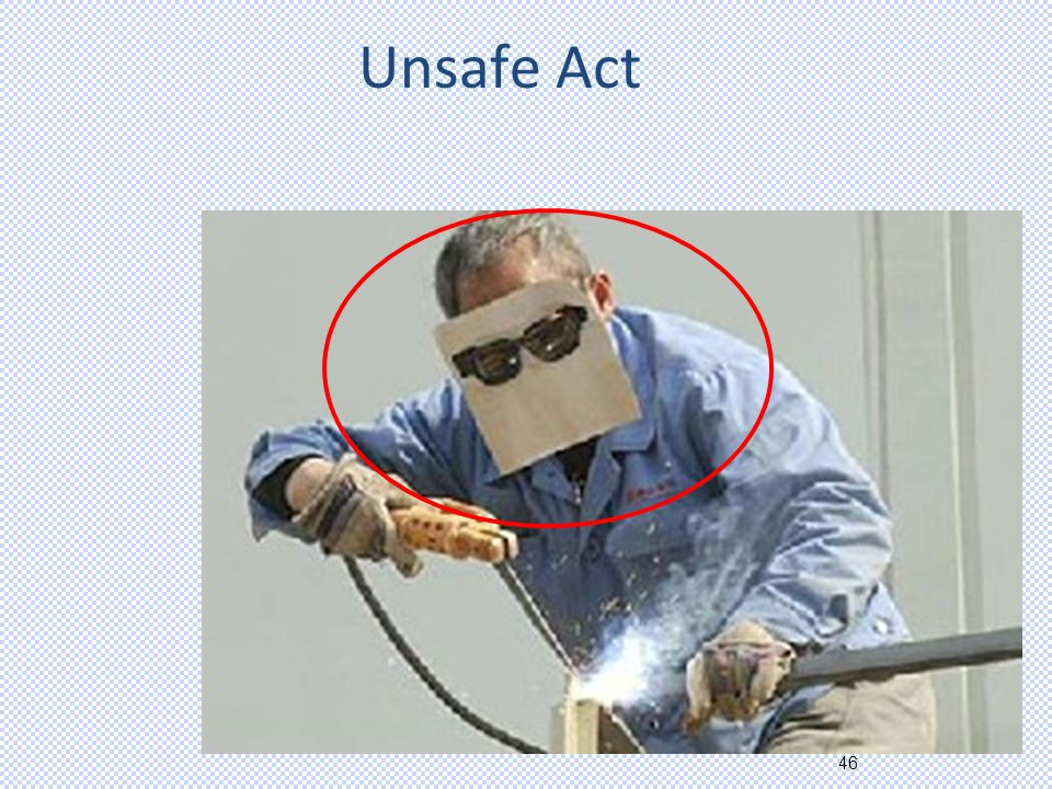 46 Unsafe Act