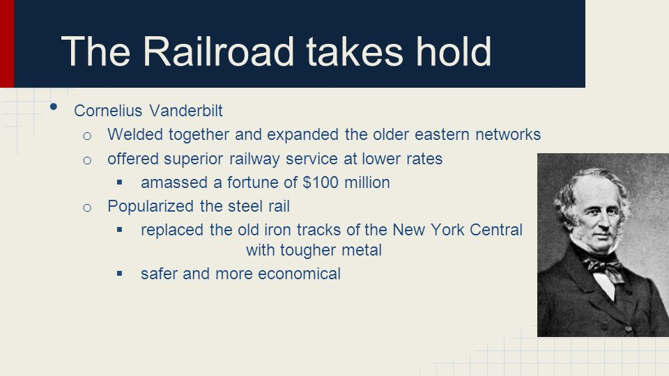 The Railroad takes hold Benefits Stimulated growth of other industries (steel, iron, coal, lumber, glass) Helped cities grow Helped increase westward expansion of America Standard time zones were created to get everyone on correct time Welded the West Coast more firmly to the union Facilitated a flourishing trade with Asia Corruption Exercised more direct control over the lifes of more people than did the president Absolute disregard for the public interest Bribed judges and legislatures for their own benefits Charged much higher rates to western farmers Credit Mobilier Scandal 1868 o Union Pacific o Bribed members of Congress Represented corruption of period