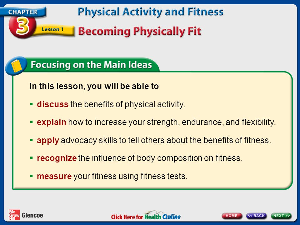In this lesson, you will be able to  discuss the benefits of physical activity.