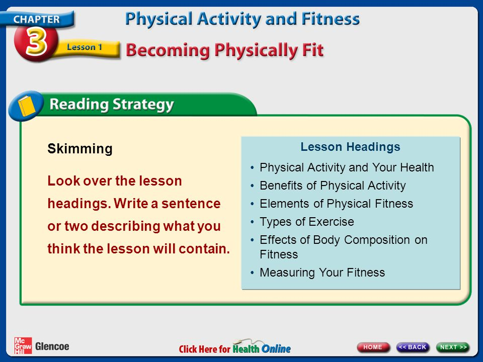 Skimming Look over the lesson headings. Write a sentence or two describing what you think the lesson will contain. Lesson Headings Physical Activity a