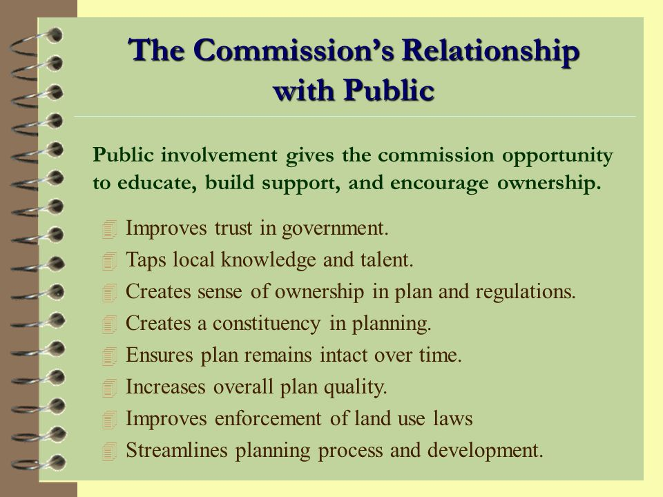 The Commission's Relationship with Planning Staff Planning staff play a critical role in the planning process and effectiveness of the planning commission.