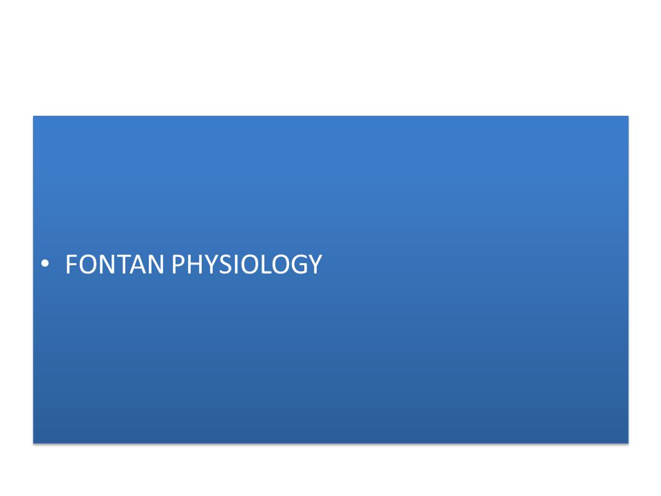 FONTAN PHYSIOLOGY