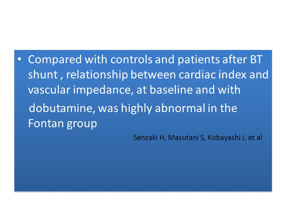 Compared with controls and patients after BT shunt, relationship between cardiac index and vascular impedance, at baseline and with dobutamine, was hi