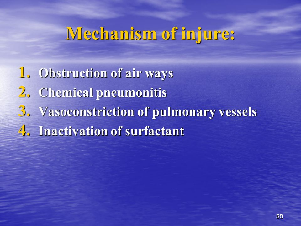 50 Mechanism of injure: 1. Obstruction of air ways 2.