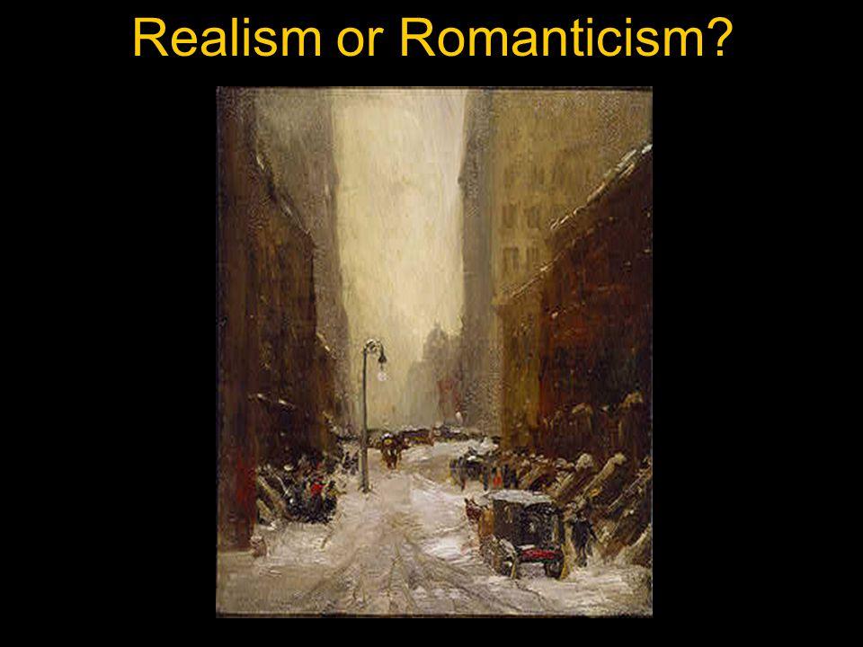 Realism or Romanticism?
