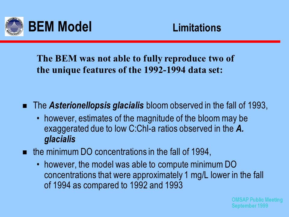 OMSAP Public Meeting September 1999 n The Asterionellopsis glacialis bloom observed in the fall of 1993, however, estimates of the magnitude of the bloom may be exaggerated due to low C:Chl-a ratios observed in the A.