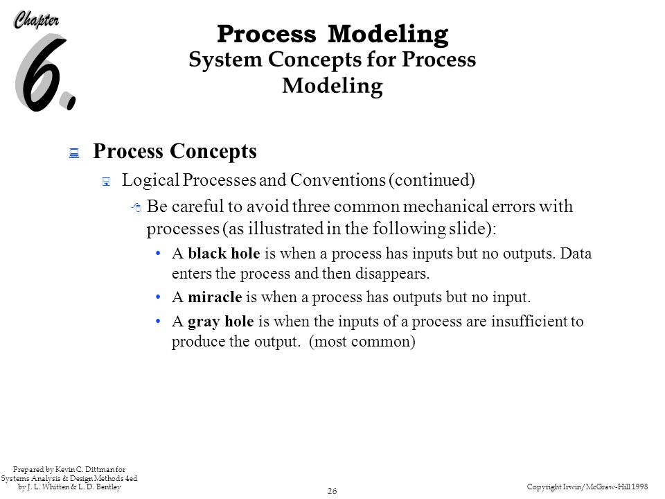 Copyright Irwin/McGraw-Hill 1998 26 Process Modeling Prepared by Kevin C. Dittman for Systems Analysis & Design Methods 4ed by J. L. Whitten & L. D. B