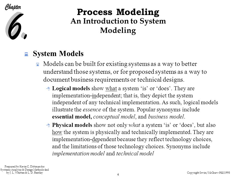 Copyright Irwin/McGraw-Hill 1998 4 Process Modeling Prepared by Kevin C. Dittman for Systems Analysis & Design Methods 4ed by J. L. Whitten & L. D. Be