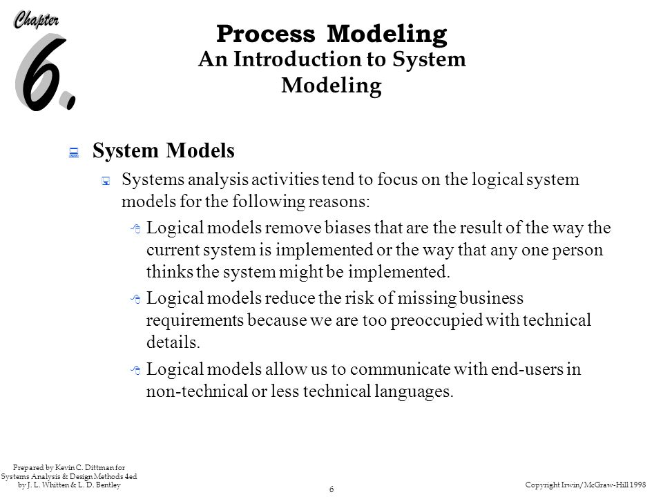 Copyright Irwin/McGraw-Hill 1998 6 Process Modeling Prepared by Kevin C. Dittman for Systems Analysis & Design Methods 4ed by J. L. Whitten & L. D. Be