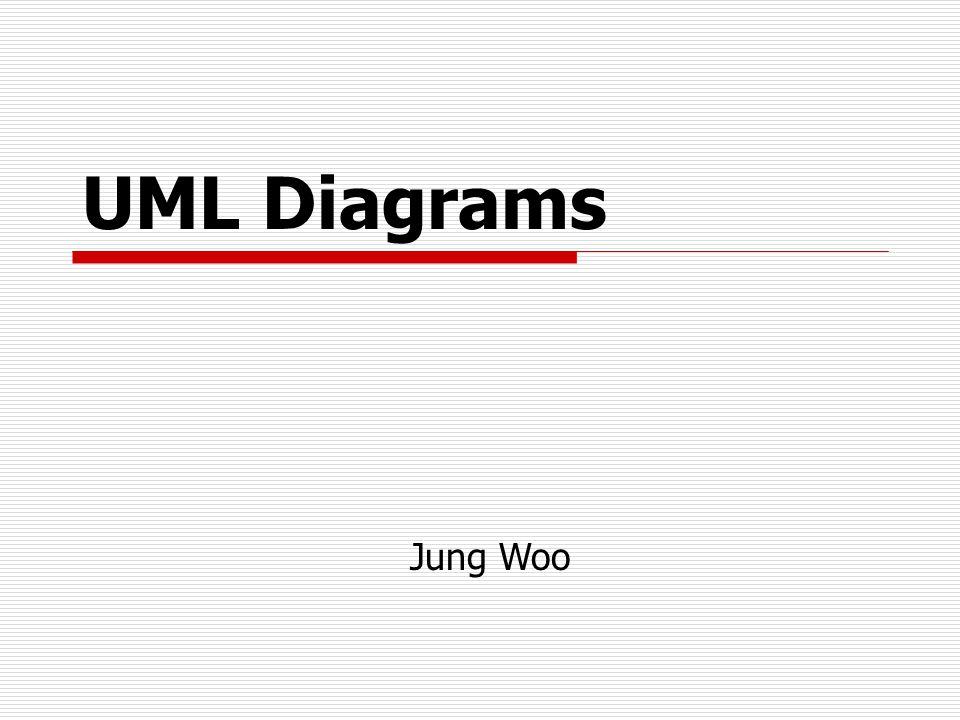 UML Diagrams Jung Woo