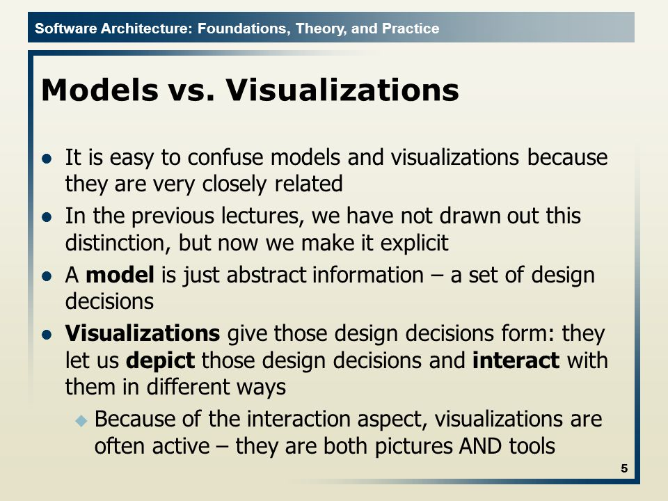 Software Architecture: Foundations, Theory, and Practice Models vs.