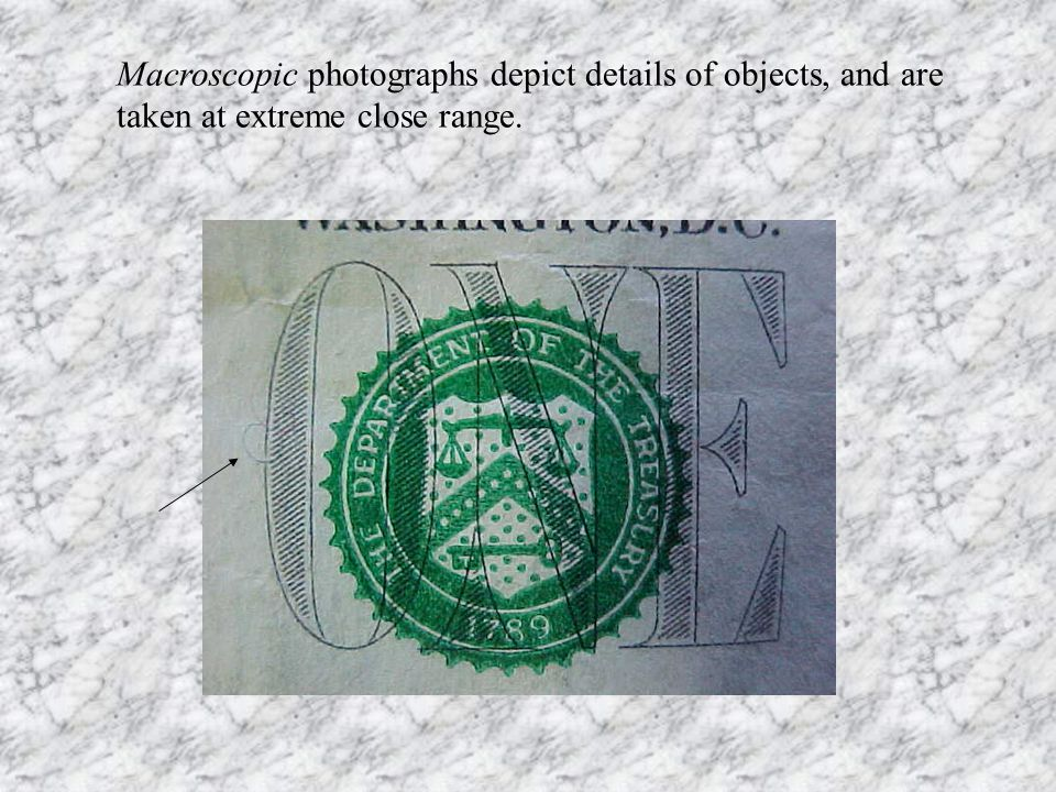 Macroscopic photographs depict details of objects, and are taken at extreme close range.