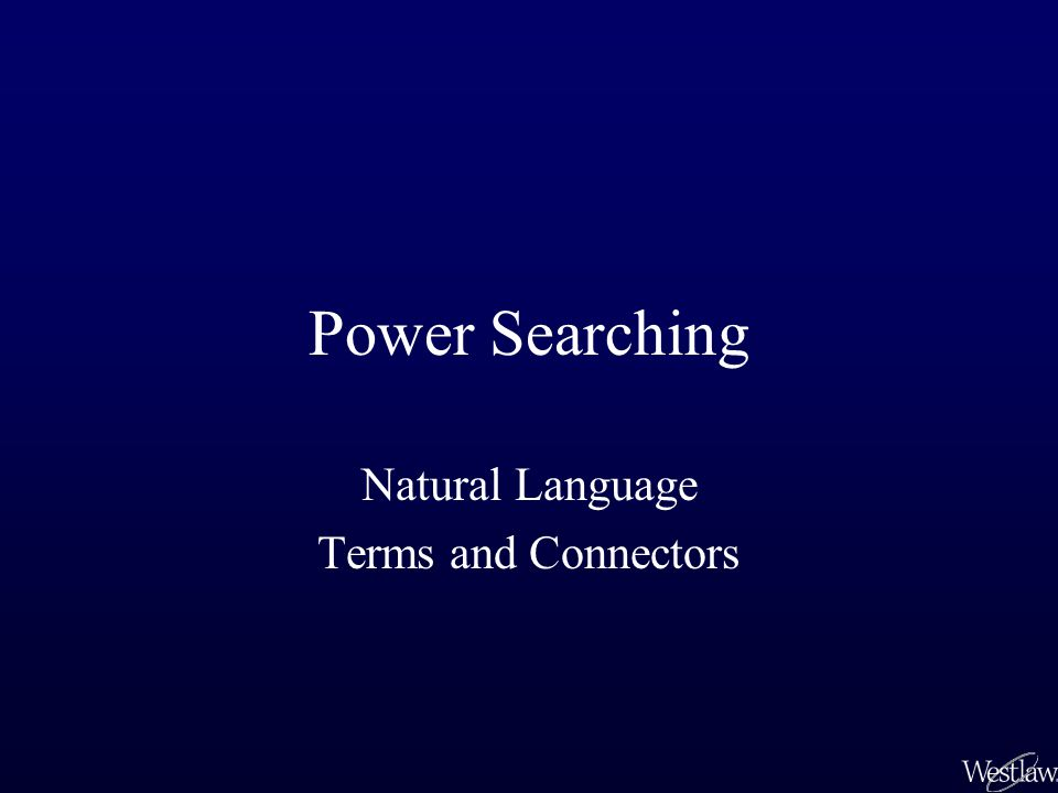 Power Searching Natural Language Terms and Connectors