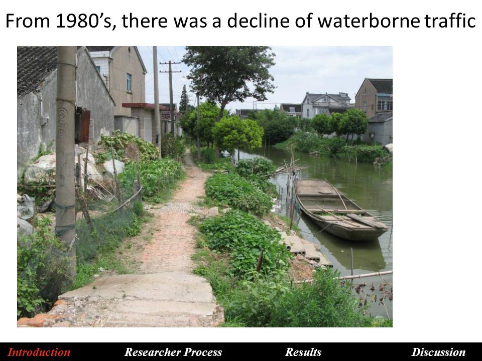 From 1980's, there was a decline of waterborne traffic Introduction Researcher Process Results Discussion
