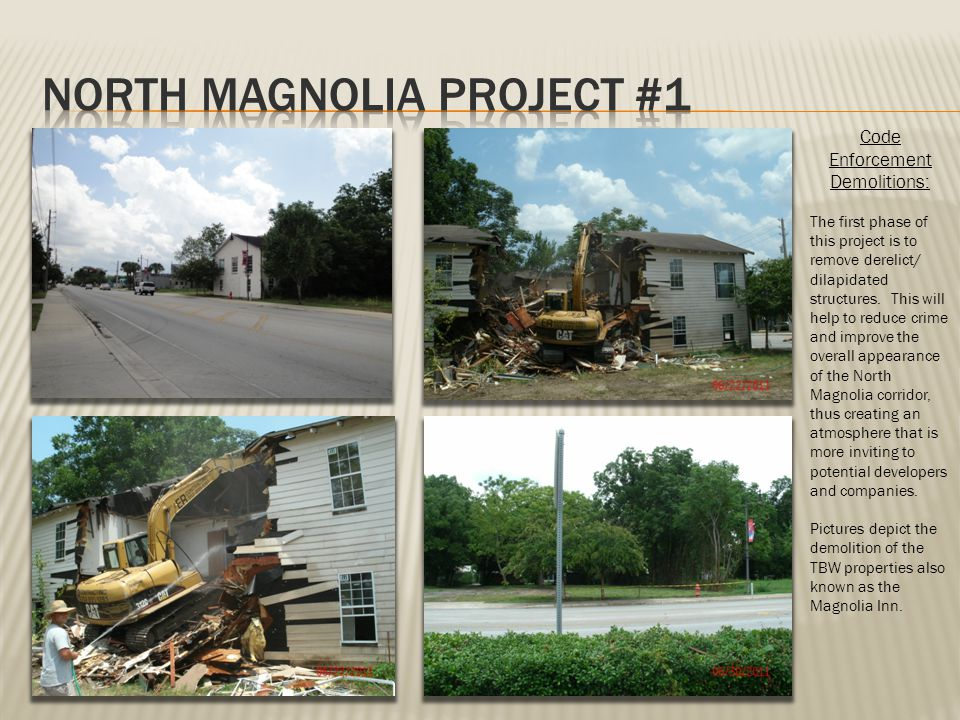 Code Enforcement Demolitions: The first phase of this project is to remove derelict/ dilapidated structures.
