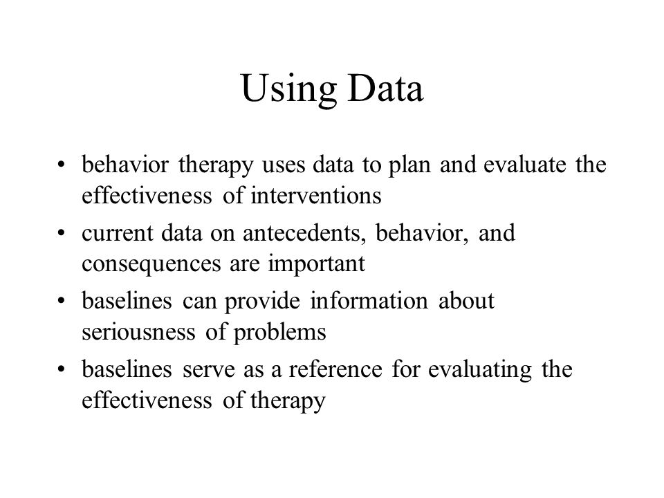 Ways to Assess a Program s Progress consult the individual consult experts evaluate graphs –look at the general trend of change –compare data for current behavior under intervention with baseline data –compare means of baseline and intervention period