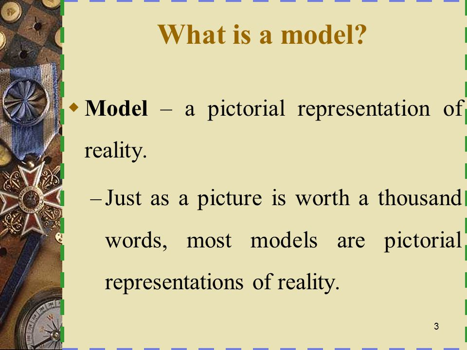 Models: Logical and Physical Logical model – a non technical pictorial representation that depicts what a system is or does.