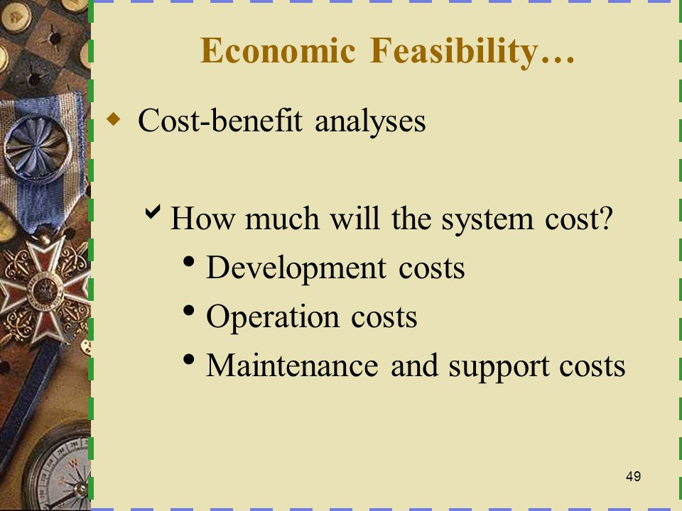 Benefit analyses  Tangible benefits can be easily quantified.
