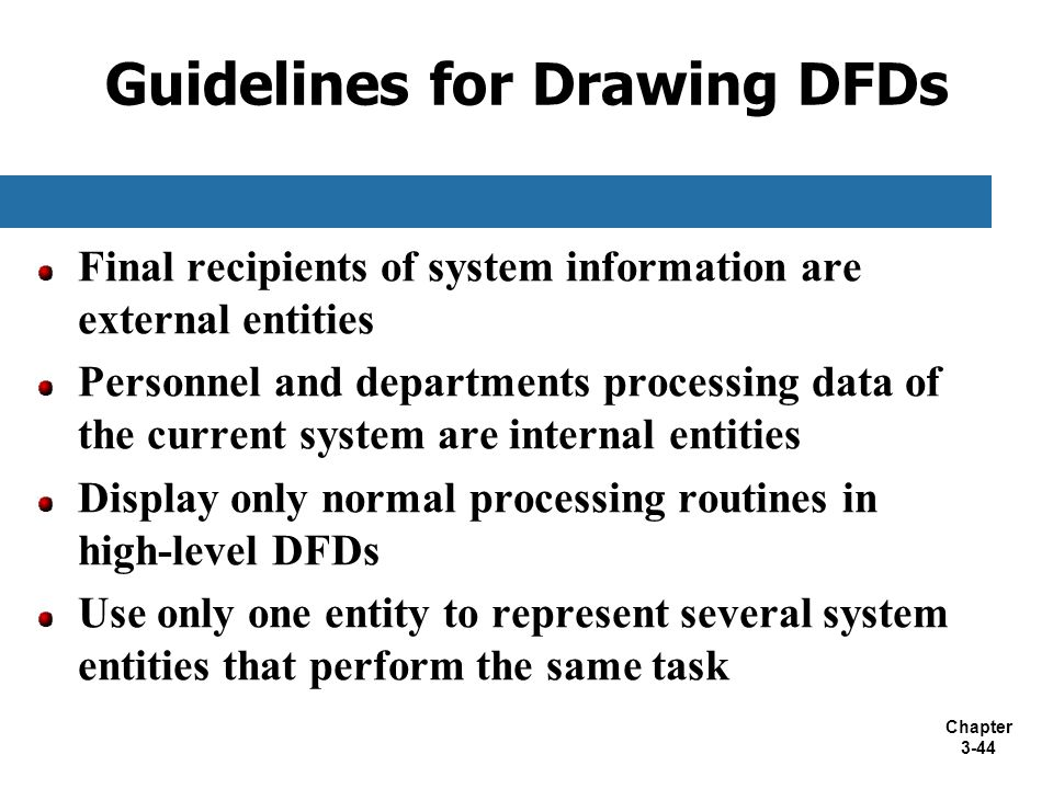 Chapter 3-44 Final recipients of system information are external entities Personnel and departments processing data of the current system are internal