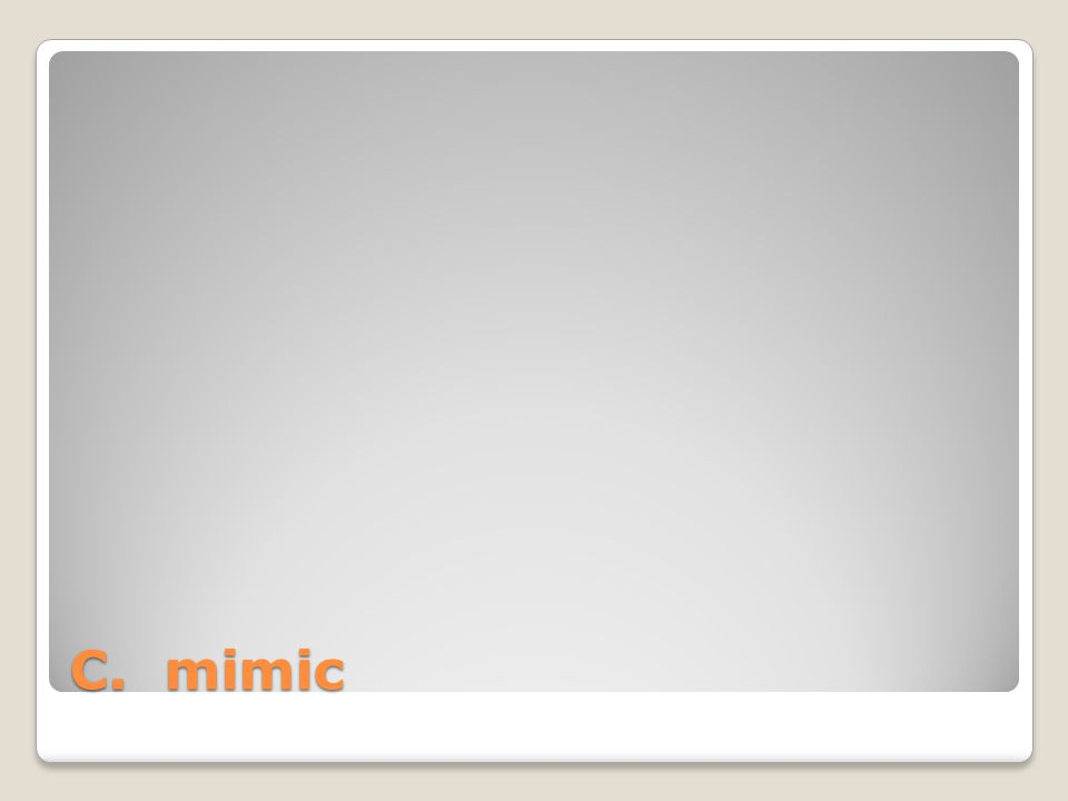 C. mimic