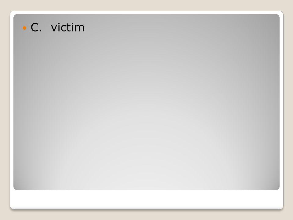 C. victim
