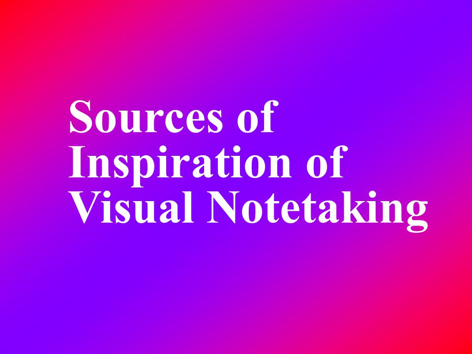 Sources of Inspiration of Visual Notetaking