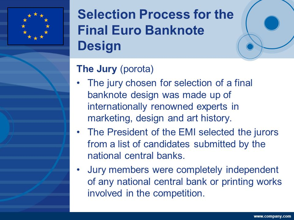 Company LOGO www.company.com Selection Process for the Final Euro Banknote Design The Jury (porota) The jury chosen for selection of a final banknote