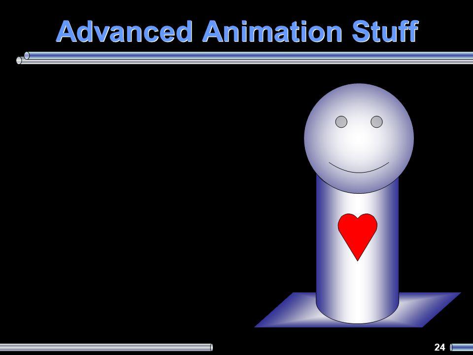 24 Advanced Animation Stuff