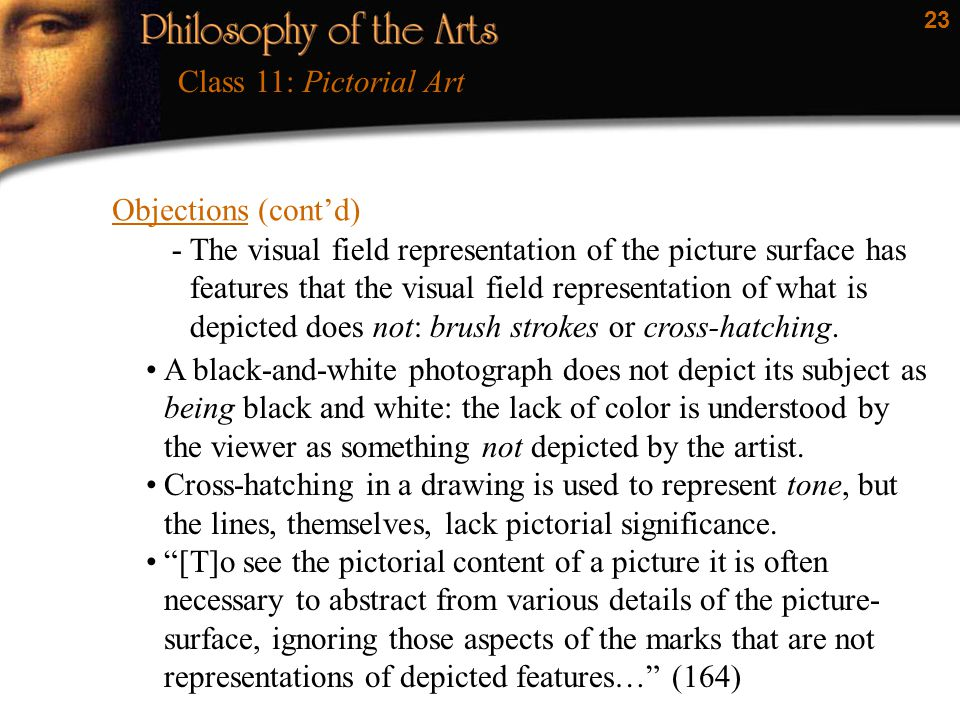 23 Objections (cont'd) Class 11: Pictorial Art -The visual field representation of the picture surface has features that the visual field representati