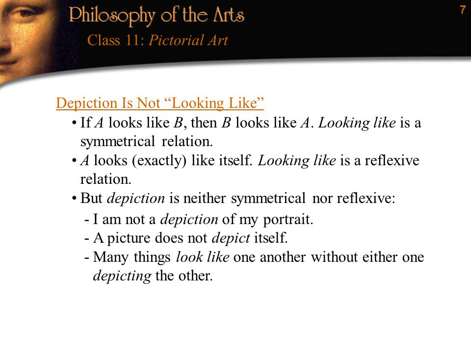 8 Depiction Is Not Looking Like (cont'd) Class 11: Pictorial Art