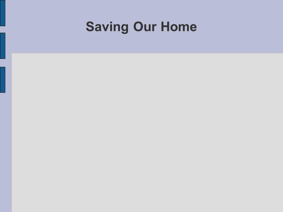 Saving Our Home