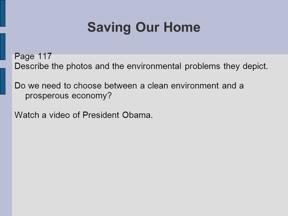 Saving Our Home Page 117 Describe the photos and the environmental problems they depict.