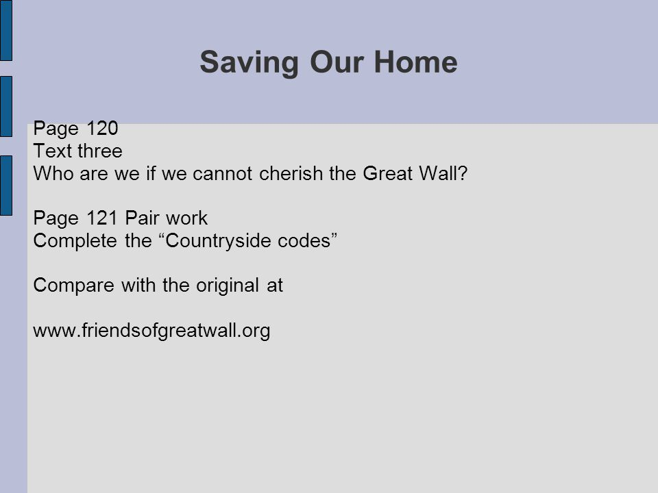 Saving Our Home Page 120 Text three Who are we if we cannot cherish the Great Wall.