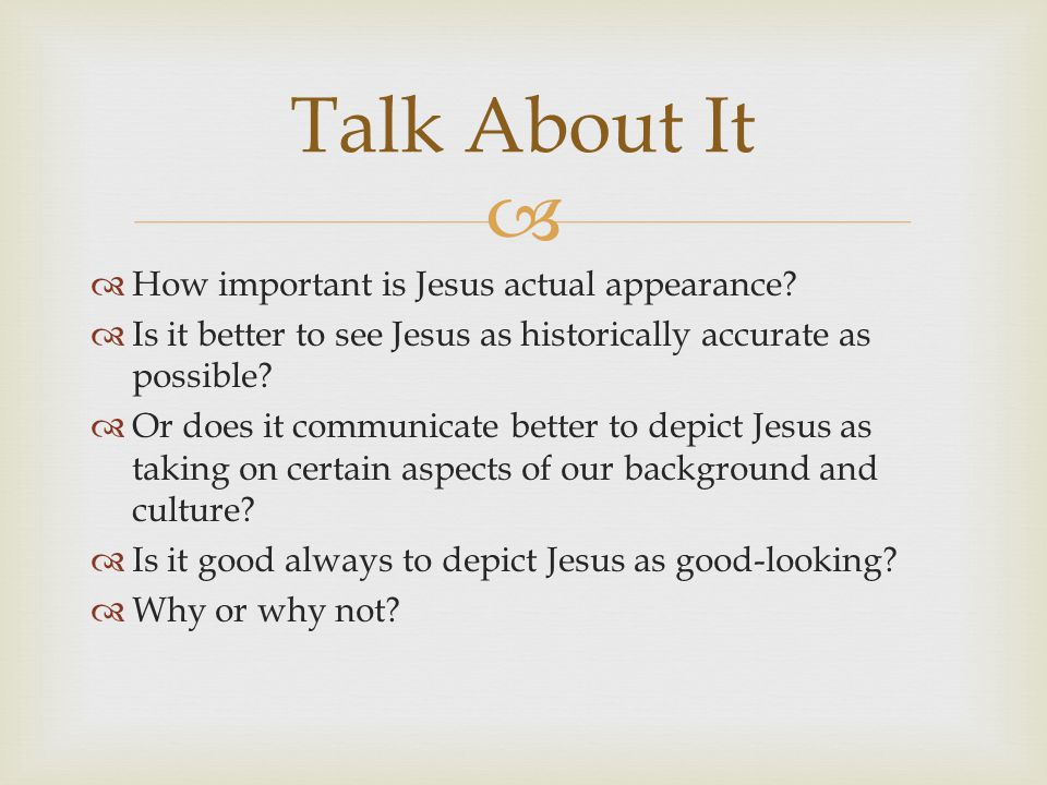   How important is Jesus actual appearance.