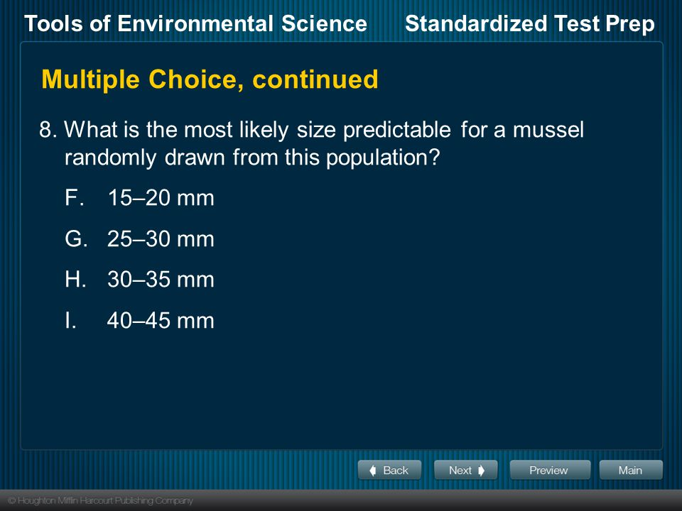 Tools of Environmental ScienceStandardized Test Prep Multiple Choice, continued 8. What is the most likely size predictable for a mussel randomly draw