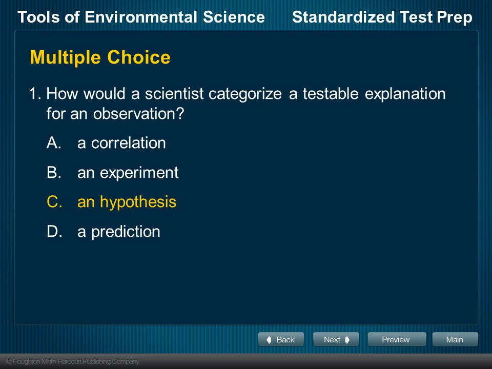 Tools of Environmental ScienceStandardized Test Prep Multiple Choice, continued 2.What happens when an observation is submitted for peer review.