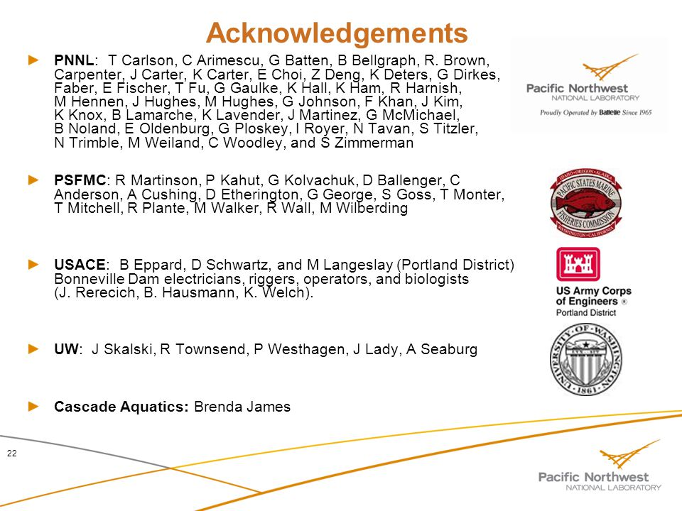 Acknowledgements PNNL: T Carlson, C Arimescu, G Batten, B Bellgraph, R. Brown, S Carpenter, J Carter, K Carter, E Choi, Z Deng, K Deters, G Dirkes, Fa