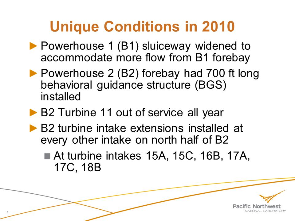 4 Powerhouse 1 (B1) sluiceway widened to accommodate more flow from B1 forebay Powerhouse 2 (B2) forebay had 700 ft long behavioral guidance structure