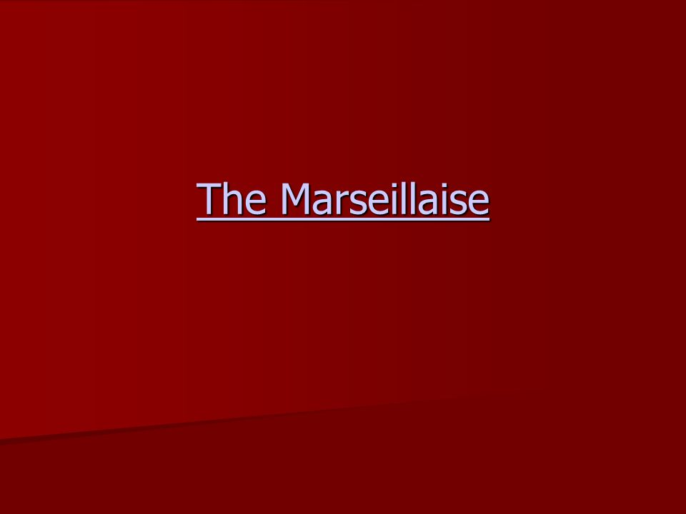 The Marseillaise The Marseillaise